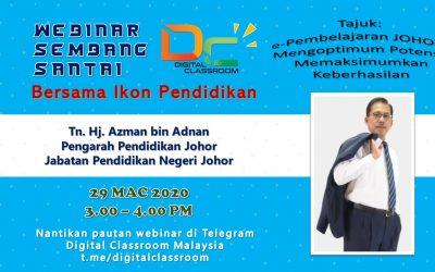 Webinar Sembang Santai Bersama Ikon Pendidikan Tn. Haji Azman bin Adnan, Pengarah JPN Johor